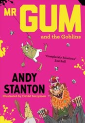 Mr Gum and the Goblins - Stanton, Andy