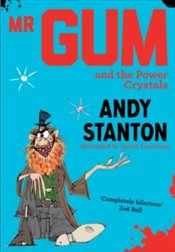 Mr Gum and the Power Crystals - Stanton, Andy