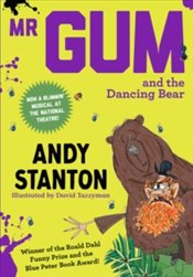 Mr Gum and the Dancing Bear - Stanton, Andy