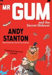 Mr Gum and the Secret Hideout - Stanton, Andy