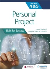 Personal Project for the IB MYP 4&5 : Skills for Success - England, Laura