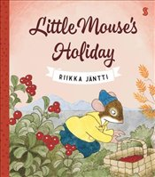 Little Mouse's Holiday - Jantti, Riikka