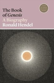 Book of Genesis : A Biography  - Hendel, Ronald
