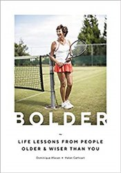 Bolder : Life Lessons from People Older and Wiser Than You - Cathcart, Helen