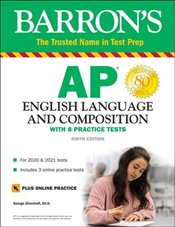 Ap English Language and Composition 9e: With 8 Practice Tests  - Ehrenhaft, George