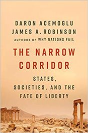 Narrow Corridor : States, Societies, and the Fate of Liberty - Acemoglu, Daron