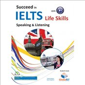 Succeed in IELTS Life Skills : CEFR B1 Students book : Speaking and Listening  -