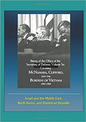 History of the Office of the Secretary of Defense: Covering McNamara, Clifford, and the Burdens of V - Kolektif