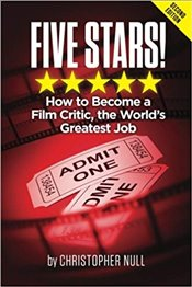 Five Stars! : How to Become a Film Critic : The Worlds Greatest Job - Null, Christopher