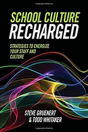 School Culture Recharged : Strategies to Energize Your Staff and Culture - Gruenert, Steve