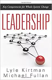 Leadership : Key Competencies for Whole-system Change - Kirtman, Lyle