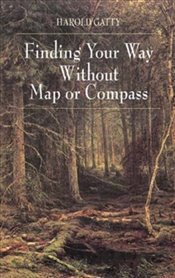 Finding Your Way Without Map or Compass - Gatty, Harold