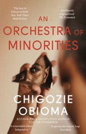 Orchestra of Minorities - Obioma, Chigozie