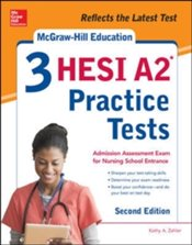 McGraw-Hill Education 3 HESI A2 Practice Tests 2e - Zahler, Kathy A.