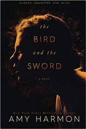 Bird and the Sword - Harmon, Amy