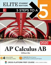 5 Steps to a 5 : AP Calculus AB 2020 Elite Student Edition - Ma, William