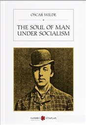Soul of Man Under Socialism - Wilde, Oscar