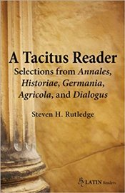 Tacitus Reader: Selections from Agricola, Germania, Dialogus, Historiae and Annales (Bc Latin Reader - Tacitus,
