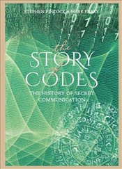 Story of Codes : The History of Secret Communication - Pincock, Stephen