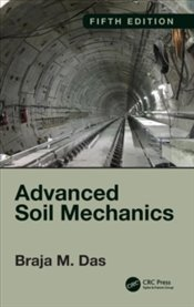 Advanced Soil Mechanics : Fifth Edition - Das, Braja M.