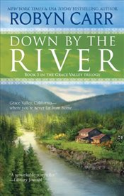 Down by the River : A Grace Valley Book 3 - Carr, Robyn