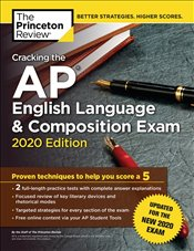 Cracking the AP English Language and Composition Exam 2020 Edition  -