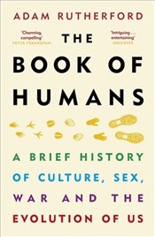Book of Humans : The Story of How We Became Us - Rutherford, Adam