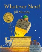 Whatever Next! - Murphy, Jill