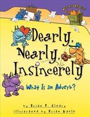 Dearly, Nearly, Insincerely : What Is an Adverb? - Cleary, Brian P.