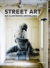 Street Art 2e : An Illustrated Anthology - Danysz, Magda