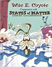 Splat !: Wile E. Coyote Experiments with States of Matter - Slade, Suzanne Buckingham