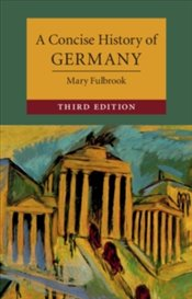 Concise History of Germany (Cambridge Concise Histories) - Fulbrook, Mary