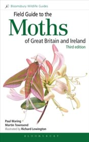 Field Guide to the Moths of Great Britain and Ireland : Third Edition (Field Guides) - Waring, Paul