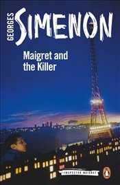 Maigret and the Killer : Inspector Maigret 70 - Simenon, Georges