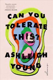 Can You Tolerate This? : Essays - Young, Ashleigh