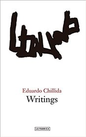 Eduardo Chillida : Writings - Chillida, Eduardo