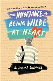 Importance of Being Wilde at Heart - Linmark, R. Zamora