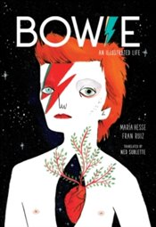 Bowie : An Illustrated Life - Hesse, Maria