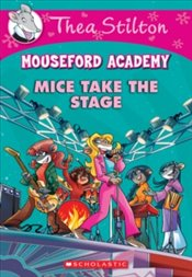 Mice Take the Stage : Mouseford Academy 7 - Stilton, Thea