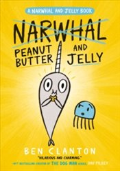 Peanut Butter and Jelly : Narwhal and Jelly 3 - Clanton, Ben