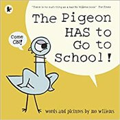 Pigeon Has to Go to School! - Willems, Mo
