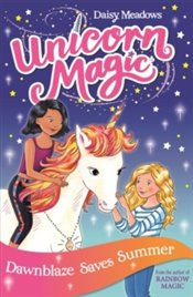 Unicorn Magic : Dawnblaze Saves Summer Series 1 Book 1 - Meadows, Daisy