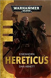 Hereticus : Gaunts Ghosts Eisenhorn 3 - Abnett, Dan
