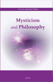 Mysticism and Philosophy - Tüzer, Abdüllatif