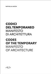 Codes of the Temporary : Manifesto of Architecture - Laezza, Rafaella