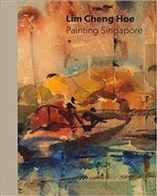 Lim Cheng Hoe : Painting Singapore - Wee, Low Sze