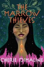 Marrow Thieves - Dimaline, Cherie
