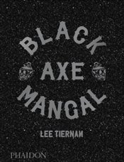 Black Axe Mangal - Lowe, Jason