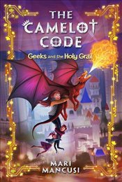 Camelot Code Book 2 : Geeks and the Holy Grail - Mancusi, Mari
