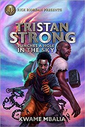 Tristan Strong Punches a Hole in the Sky - Mbalia, Kwame